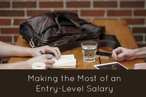 making the most of an entry level salary