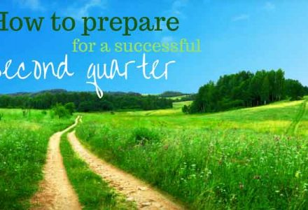 Prepare for a Successful Second Quarter