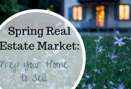 Spring Real Estate Market: Prep Your Home to Sell