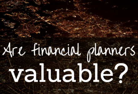 Are Financial Planners Valuable?