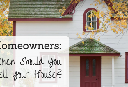 Homeowners: When Should You Sell Your House?