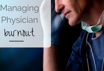 Managing Physician Burnout