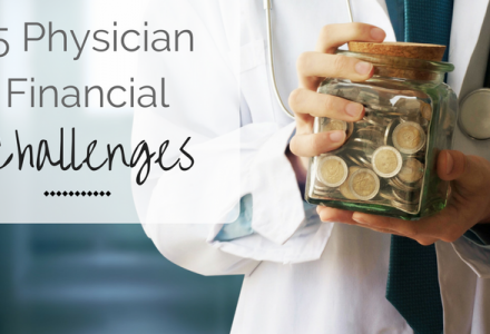 5 Physician Financial Challenges