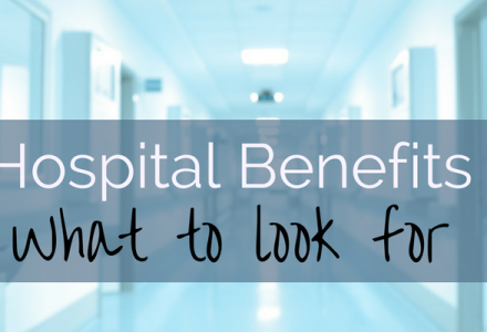 Hospital Benefits: What to Look For