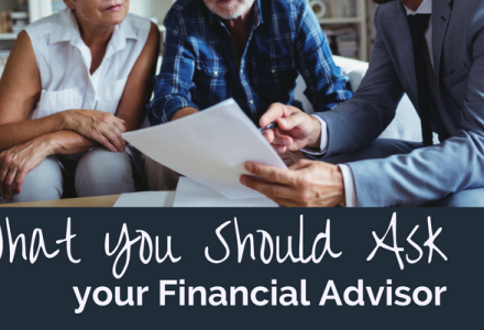 What You Should Ask Your Financial Advisor